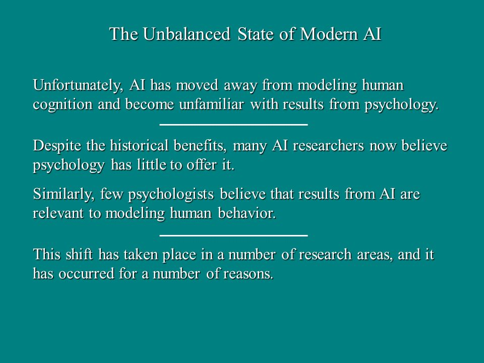 The Unbalanced State of Modern AI Unfortunately, AI has moved away from modeling human cognition and become unfamiliar with results from psychology.