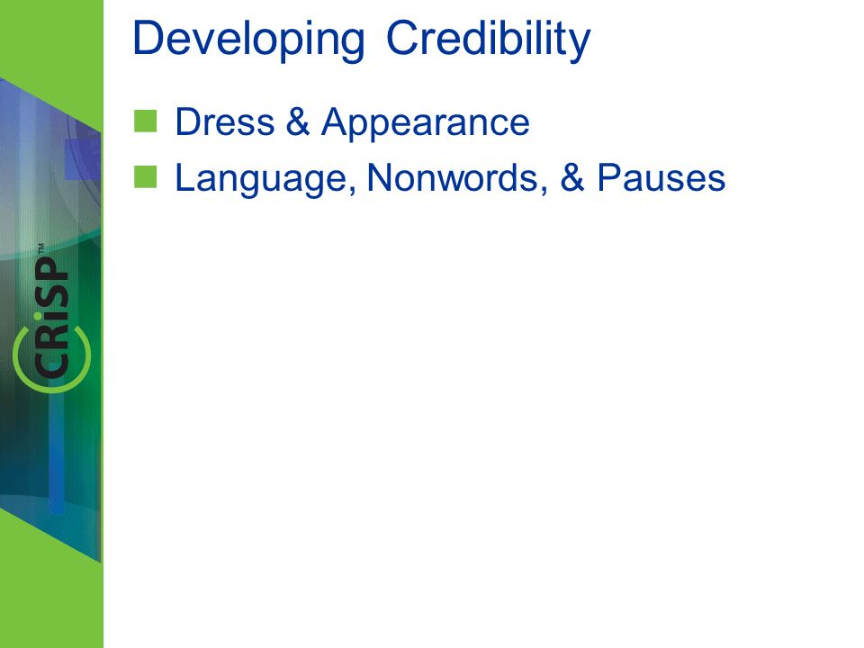 Developing Credibility Dress & Appearance Language, Nonwords, & Pauses