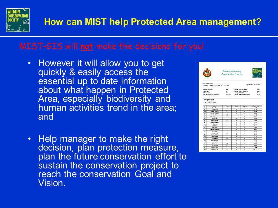 How do we implement MIST-GIS? Operation of MIST-GIS requires the following steps: 1.Create a MIST-GIS Database; 2.Establish Management teams; 3.Define