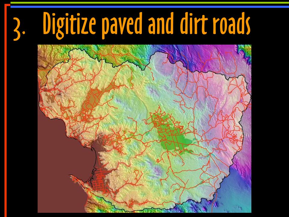 No 10 3.Digitize paved and dirt roads