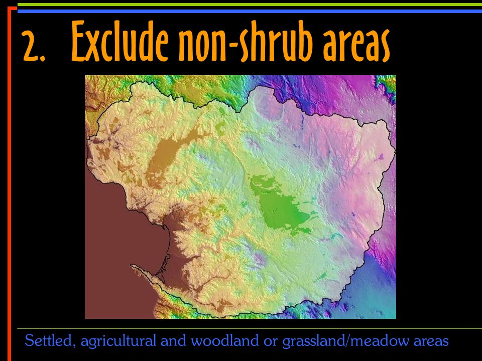 No 9 2.Exclude non-shrub areas Settled, agricultural and woodland or grassland/meadow areas