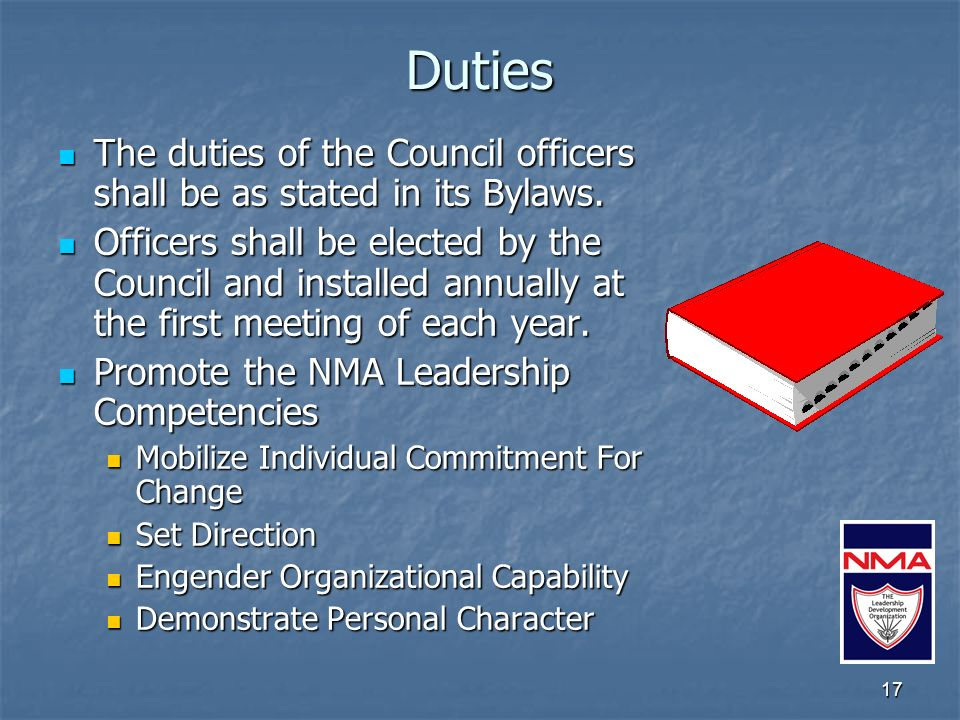 17 Duties The duties of the Council officers shall be as stated in its Bylaws.