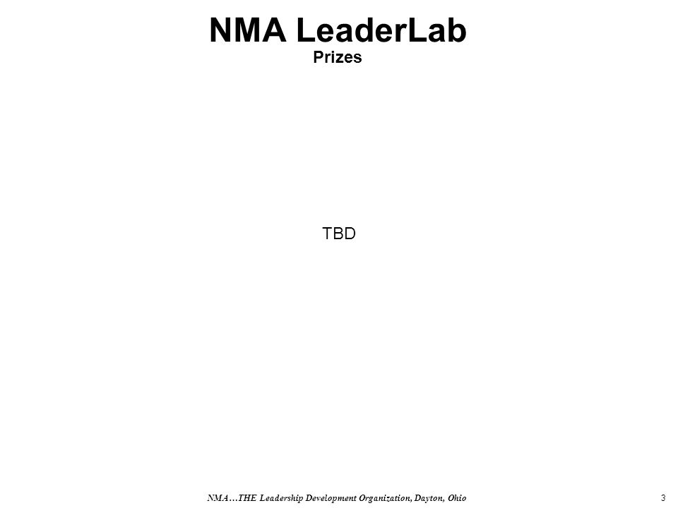 3 NMA LeaderLab Prizes TBD NMA…THE Leadership Development Organization, Dayton, Ohio