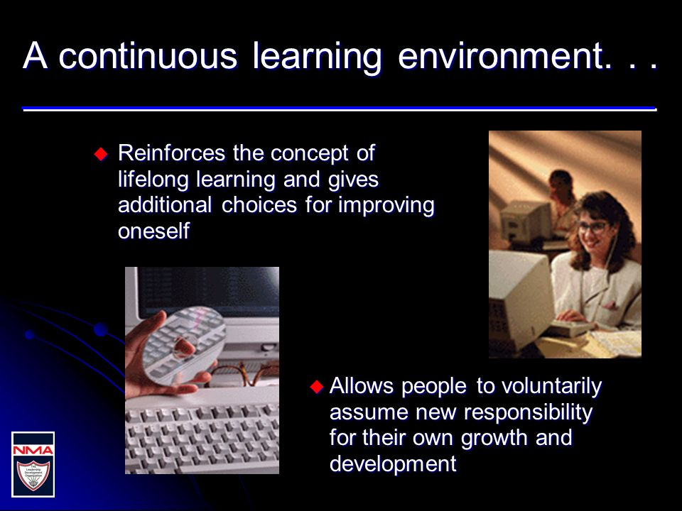 A continuous learning environment...