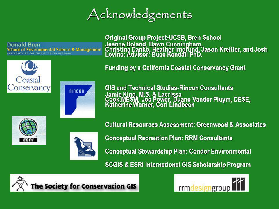 Acknowledgements Original Group Project-UCSB, Bren School Original Group Project-UCSB, Bren School Jeanne Boland, Dawn Cunningham, Christina Danko, He