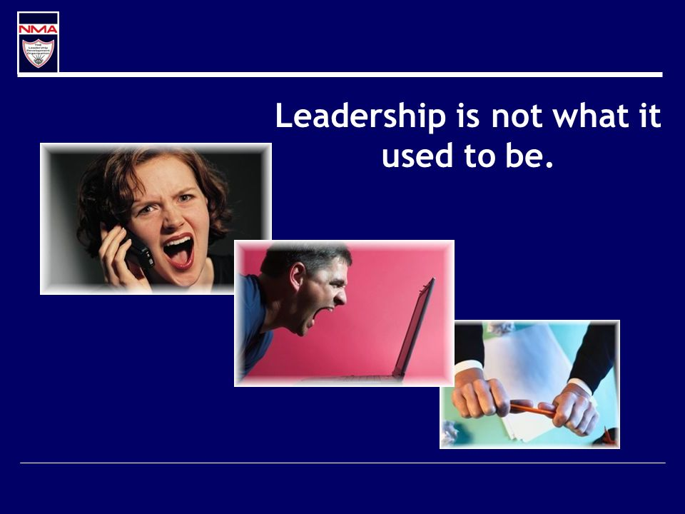 Leadership is not what it used to be.