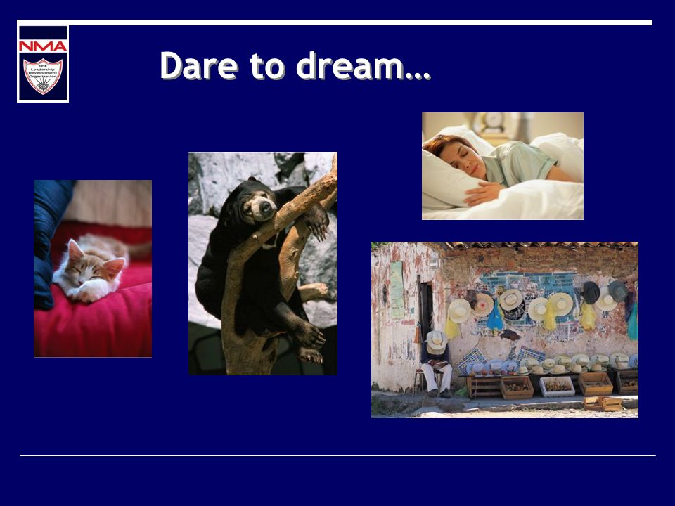 Dare to dream…