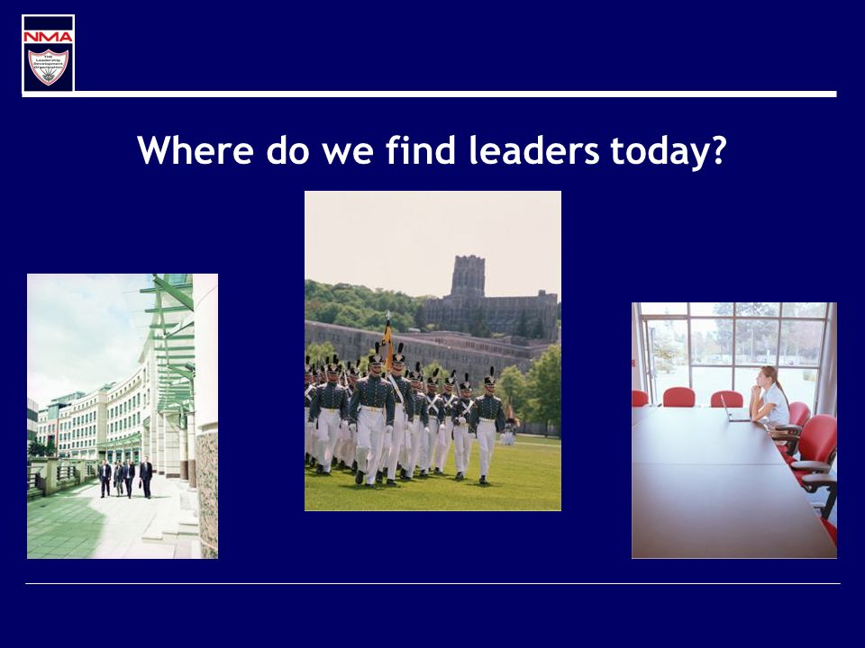 Where do we find leaders today