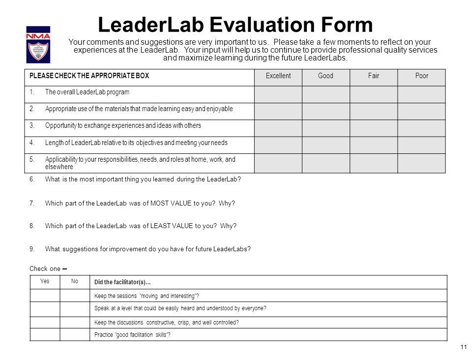 11 LeaderLab Evaluation Form PLEASE CHECK THE APPROPRIATE BOX ExcellentGoodFairPoor 1.The overall LeaderLab program 2.Appropriate use of the materials