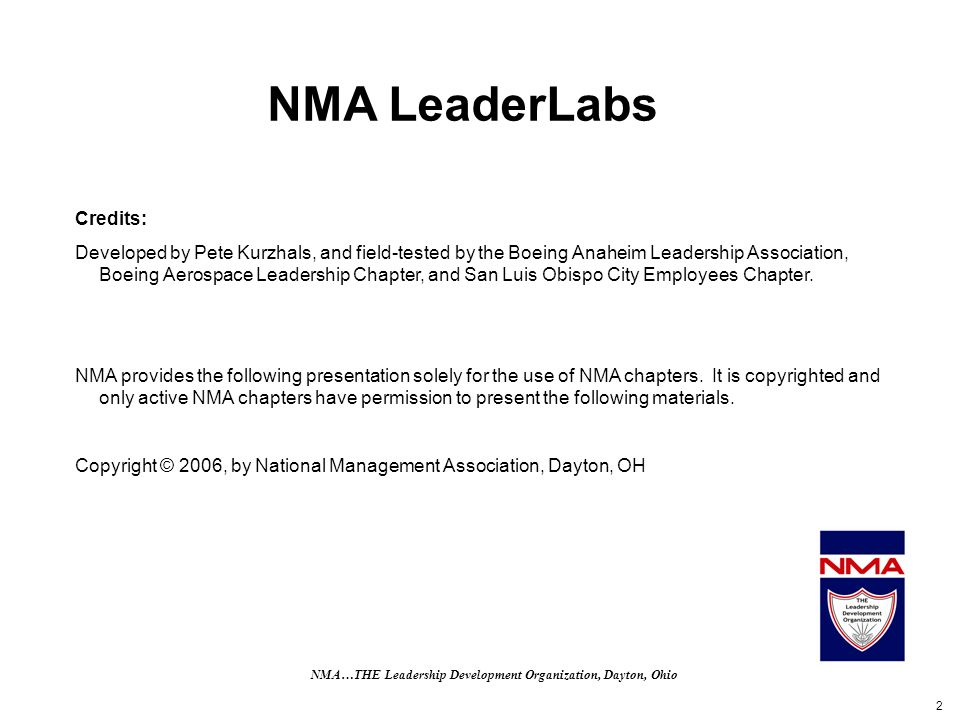 2 NMA LeaderLabs Credits: Developed by Pete Kurzhals, and field-tested by the Boeing Anaheim Leadership Association, Boeing Aerospace Leadership Chapt