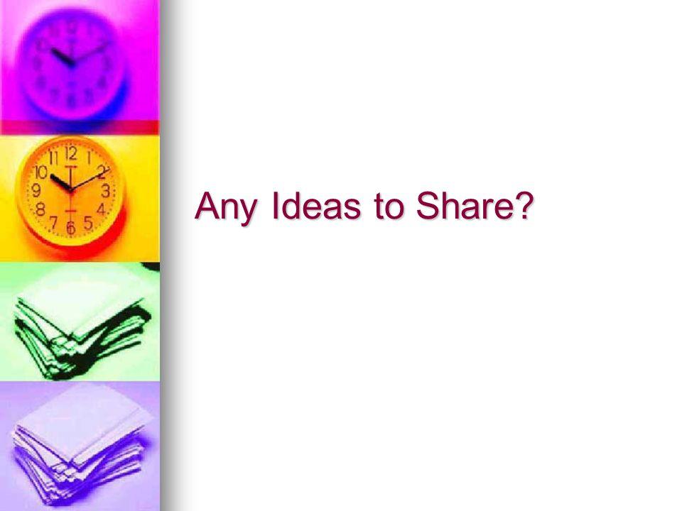 Any Ideas to Share?