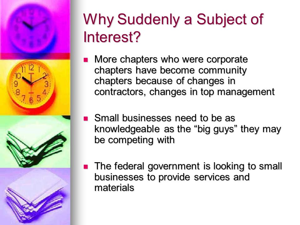 Why Suddenly a Subject of Interest? More chapters who were corporate chapters have become community chapters because of changes in contractors, change