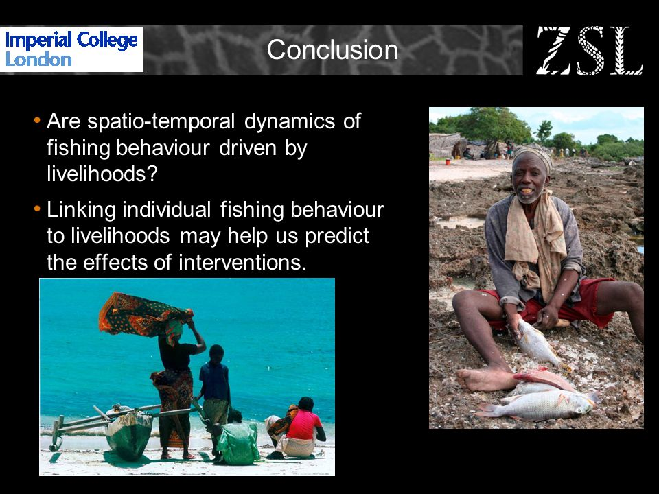 Conclusion Are spatio-temporal dynamics of fishing behaviour driven by livelihoods.