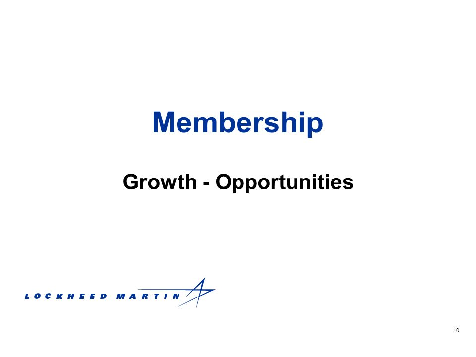 10 Membership Growth - Opportunities