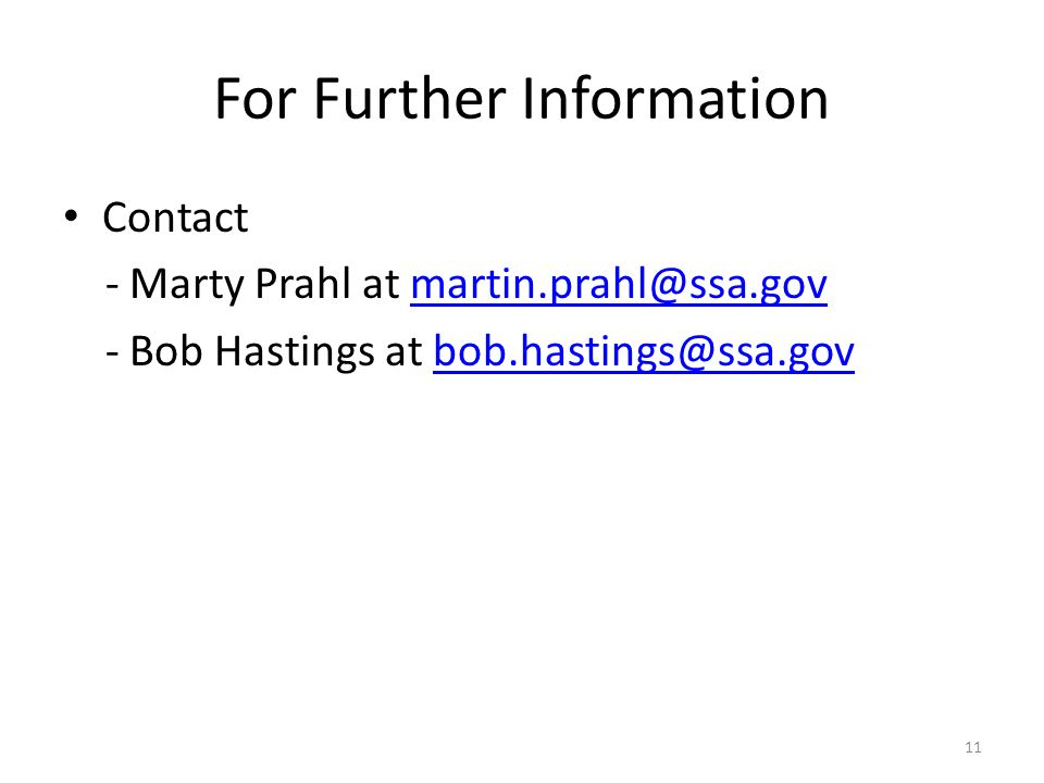 For Further Information Contact - Marty Prahl at - Bob Hastings at 11