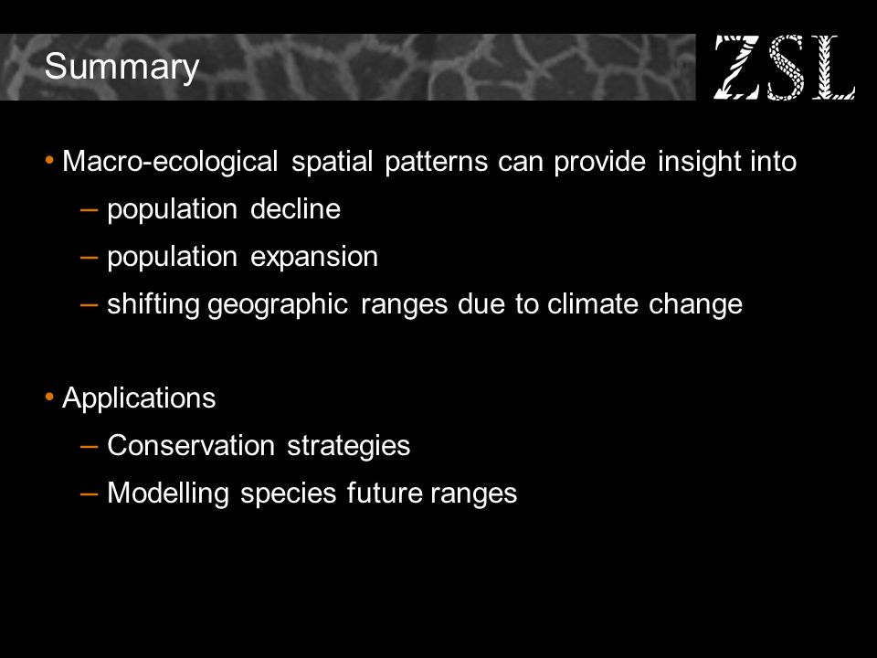 Summary Macro-ecological spatial patterns can provide insight into – population decline – population expansion – shifting geographic ranges due to cli