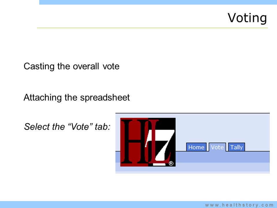 www.healthstory.com Casting the overall vote Attaching the spreadsheet Select the Vote tab: Voting