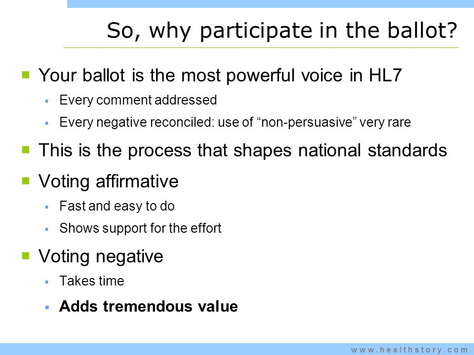 www.healthstory.com So, why participate in the ballot.