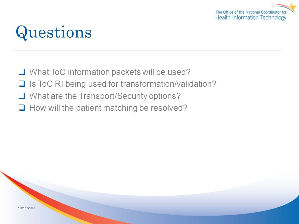 Questions What ToC information packets will be used.