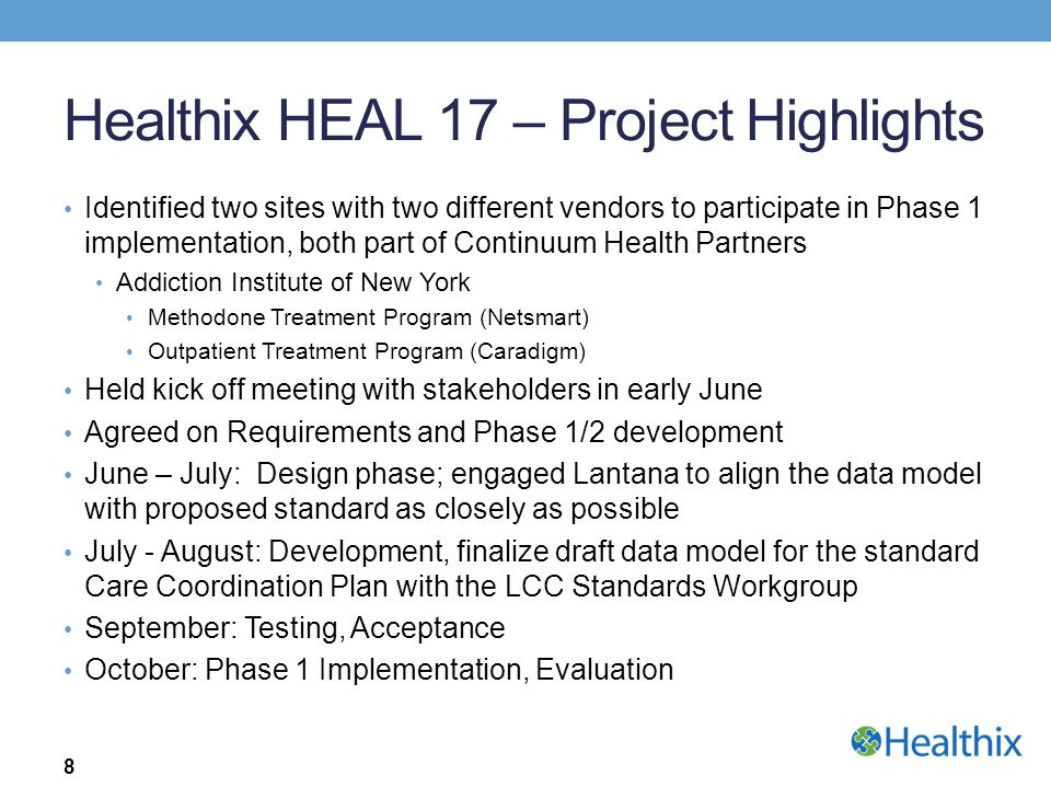 Healthix HEAL 17 – Project Highlights Identified two sites with two different vendors to participate in Phase 1 implementation, both part of Continuum