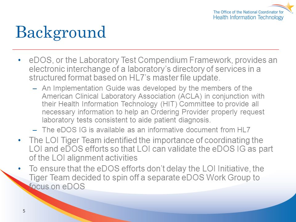 Background eDOS, or the Laboratory Test Compendium Framework, provides an electronic interchange of a laboratorys directory of services in a structure