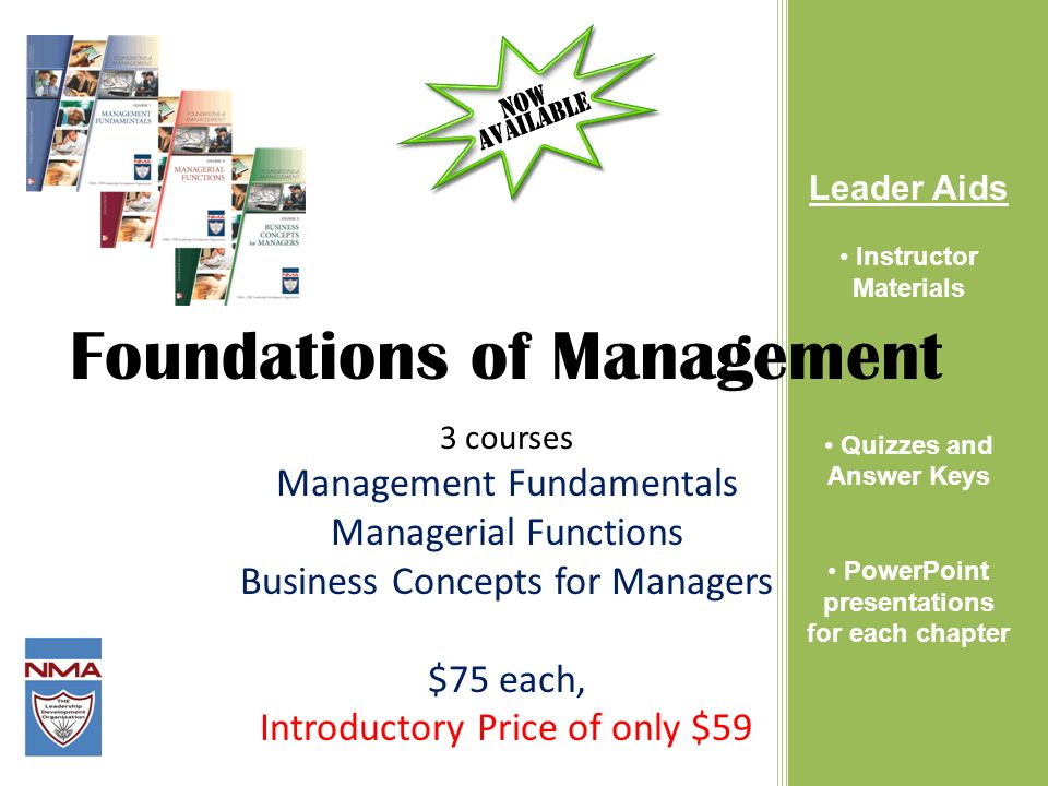 Foundations of Management 3 courses Management Fundamentals Managerial Functions Business Concepts for Managers $75 each, Introductory Price of only $59 Leader Aids Instructor Materials Quizzes and Answer Keys PowerPoint presentations for each chapter