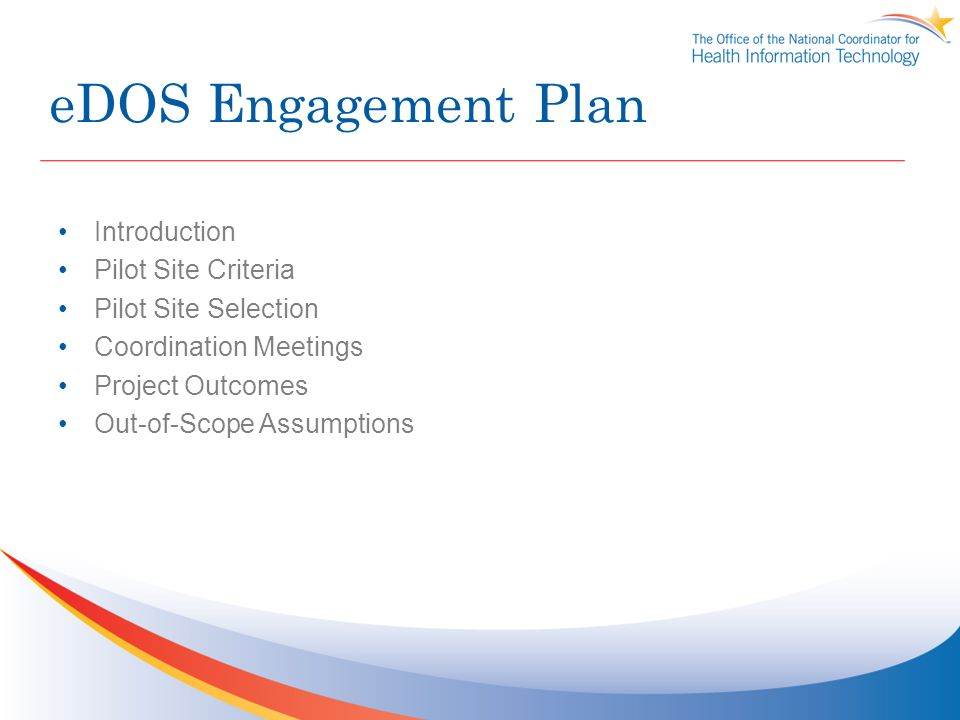 eDOS Engagement Plan Introduction Pilot Site Criteria Pilot Site Selection Coordination Meetings Project Outcomes Out-of-Scope Assumptions