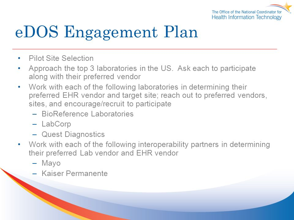 eDOS Engagement Plan Pilot Site Selection Approach the top 3 laboratories in the US.