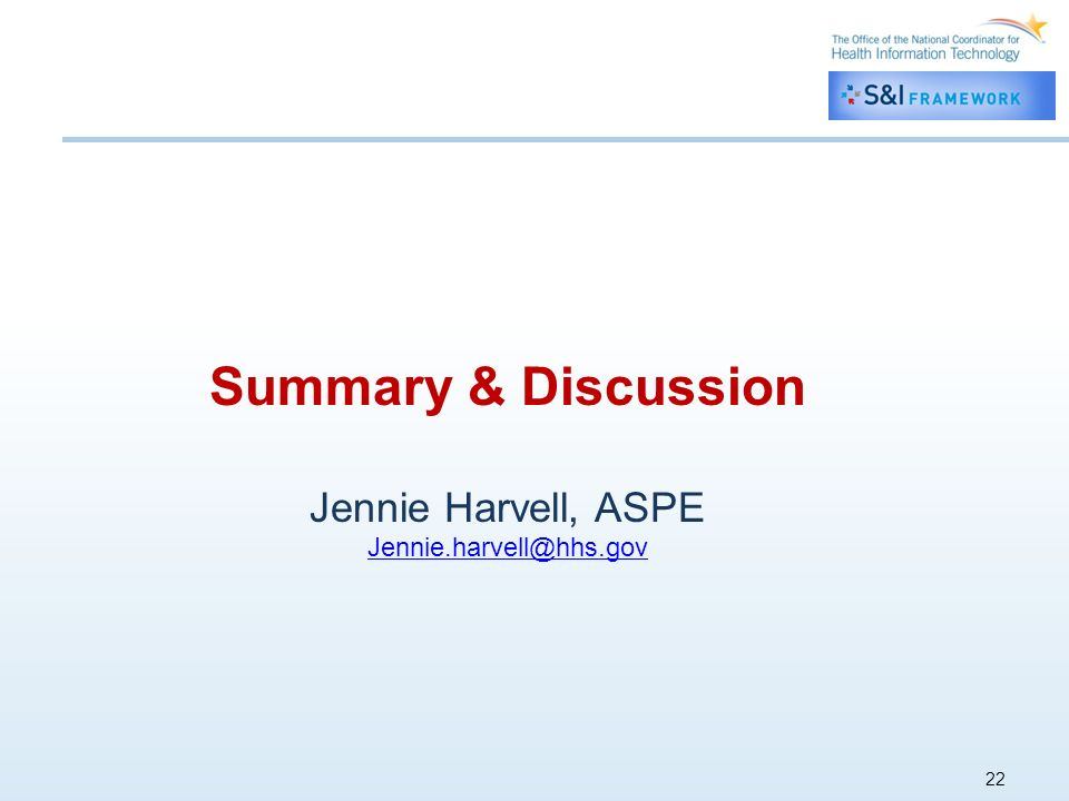 22 Summary & Discussion Jennie Harvell, ASPE Jennie.harvell@hhs.gov
