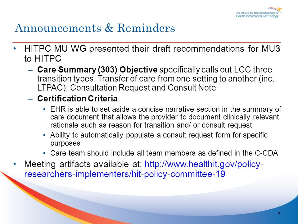 HITPC MU WG presented their draft recommendations for MU3 to HITPC –Care Summary (303) Objective specifically calls out LCC three transition types: Transfer of care from one setting to another (inc.
