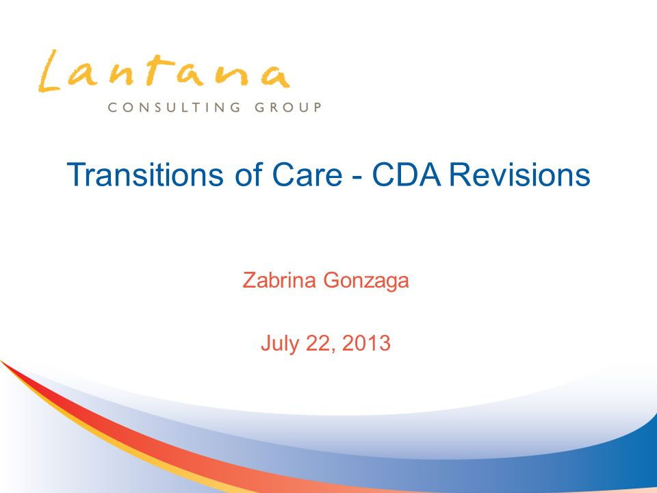 Transitions of Care - CDA Revisions Zabrina Gonzaga July 22, 2013