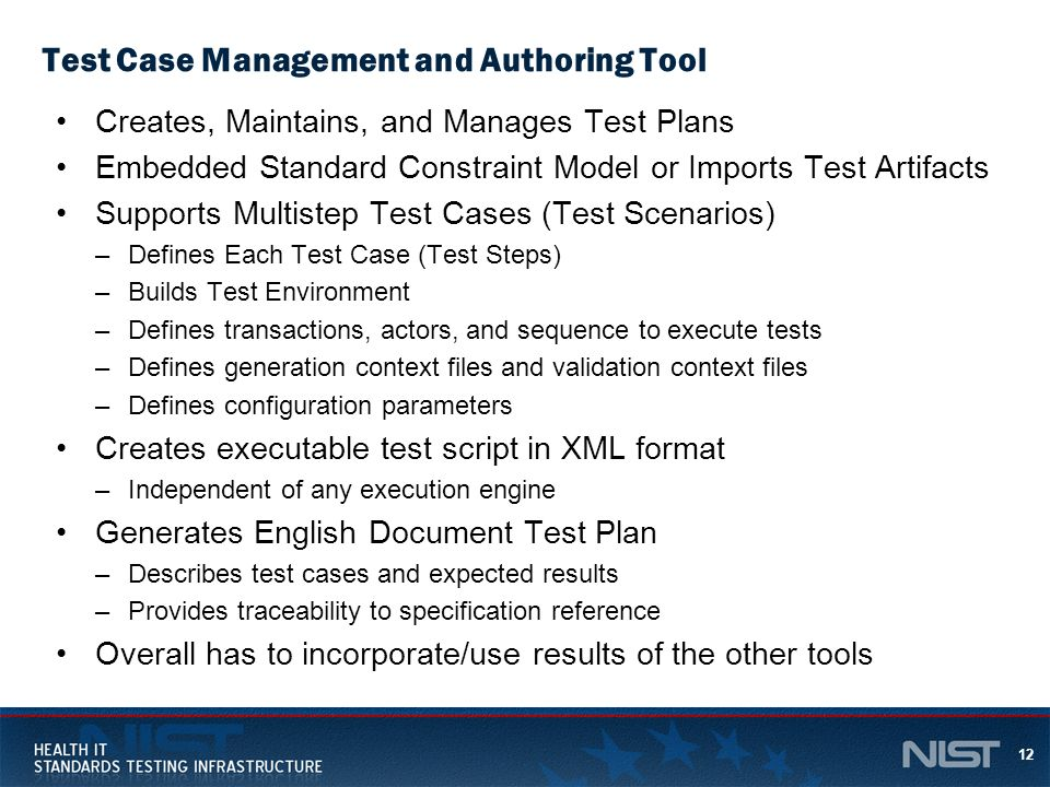 12 Test Case Management and Authoring Tool Creates, Maintains, and Manages Test Plans Embedded Standard Constraint Model or Imports Test Artifacts Sup