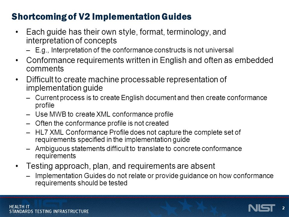 2 Shortcoming of V2 Implementation Guides Each guide has their own style, format, terminology, and interpretation of concepts –E.g., Interpretation of