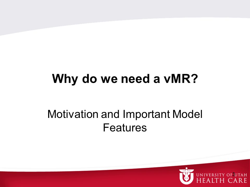 Why do we need a vMR? Motivation and Important Model Features 3