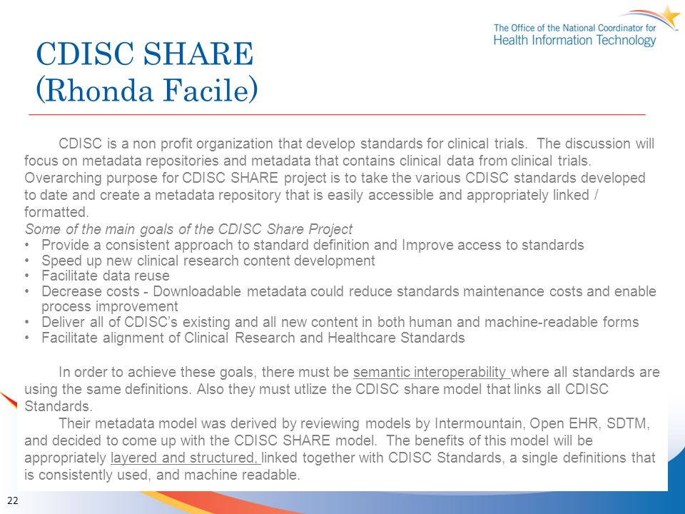 CDISC SHARE (Rhonda Facile) CDISC is a non profit organization that develop standards for clinical trials. The discussion will focus on metadata repos