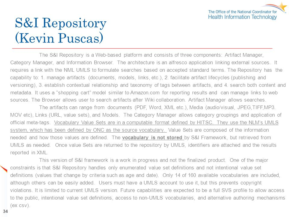 S&I Repository (Kevin Puscas) The S&I Repository is a Web-based platform and consists of three components: Artifact Manager, Category Manager, and Inf