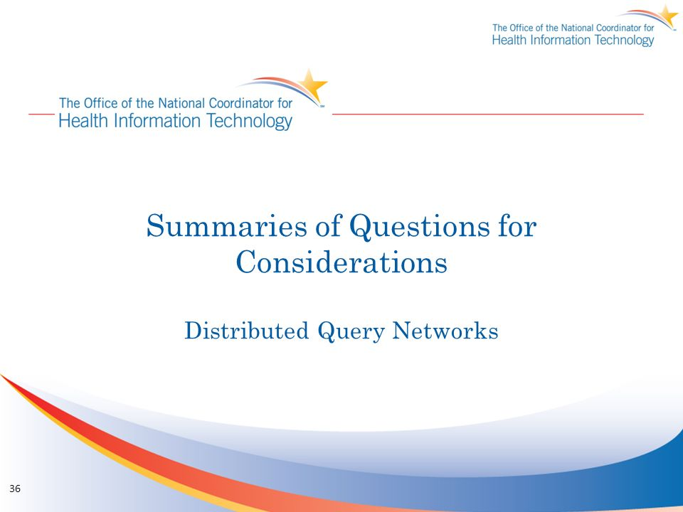 Summaries of Questions for Considerations Distributed Query Networks 36