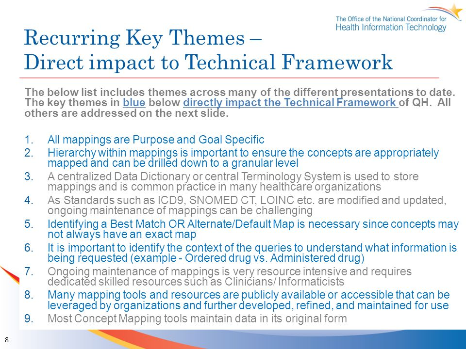 Recurring Key Themes – Direct impact to Technical Framework The below list includes themes across many of the different presentations to date. The key