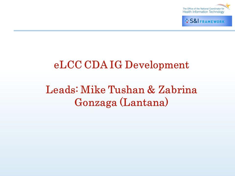 eLCC CDA IG Development Leads: Mike Tushan & Zabrina Gonzaga (Lantana)