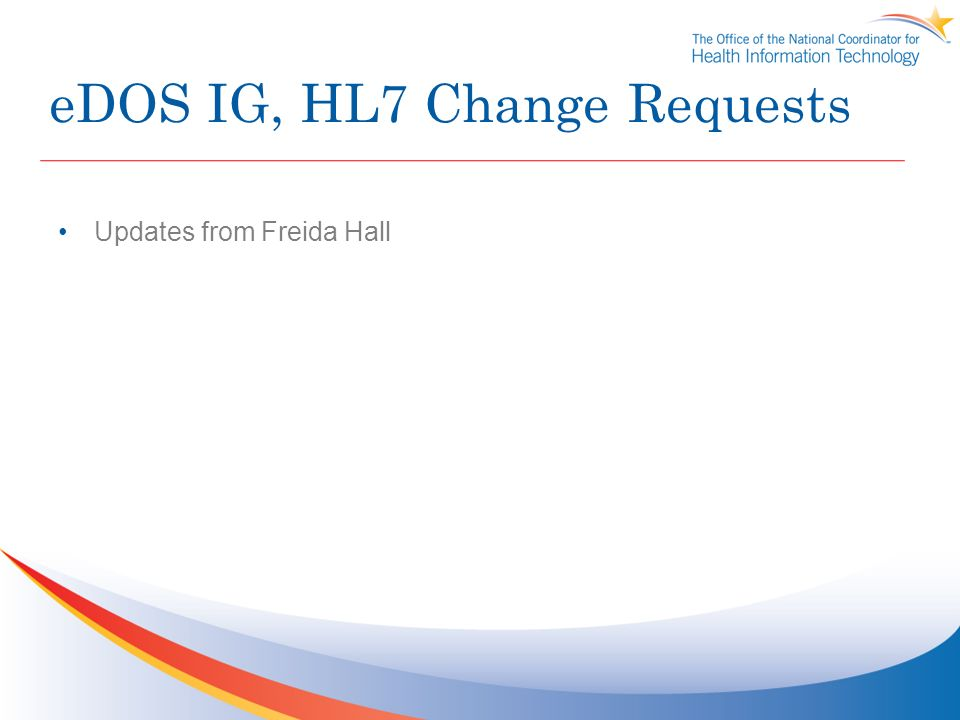eDOS IG, HL7 Change Requests Updates from Freida Hall
