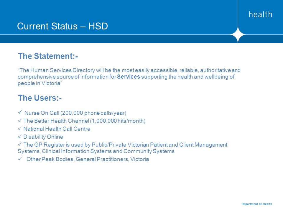Current Status – HSD The Statement:- The Human Services Directory will be the most easily accessible, reliable, authoritative and comprehensive source