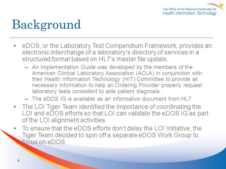 Background eDOS, or the Laboratory Test Compendium Framework, provides an electronic interchange of a laboratorys directory of services in a structured format based on HL7s master file update.