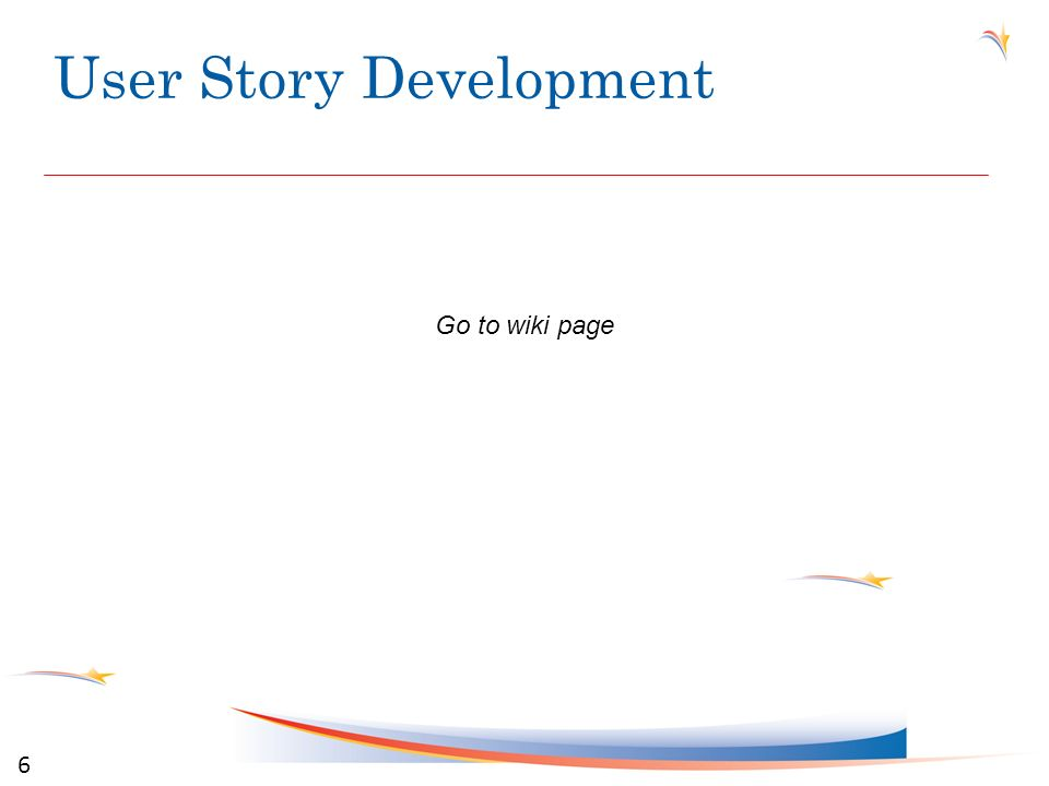 User Story Development 6 Go to wiki page