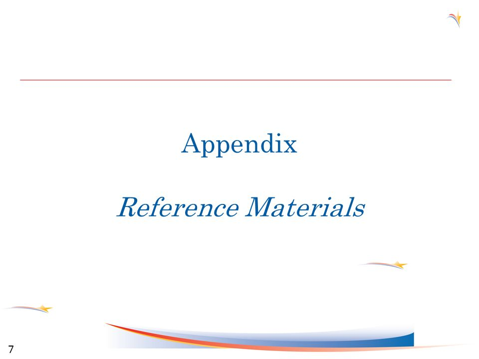 Appendix Reference Materials 7