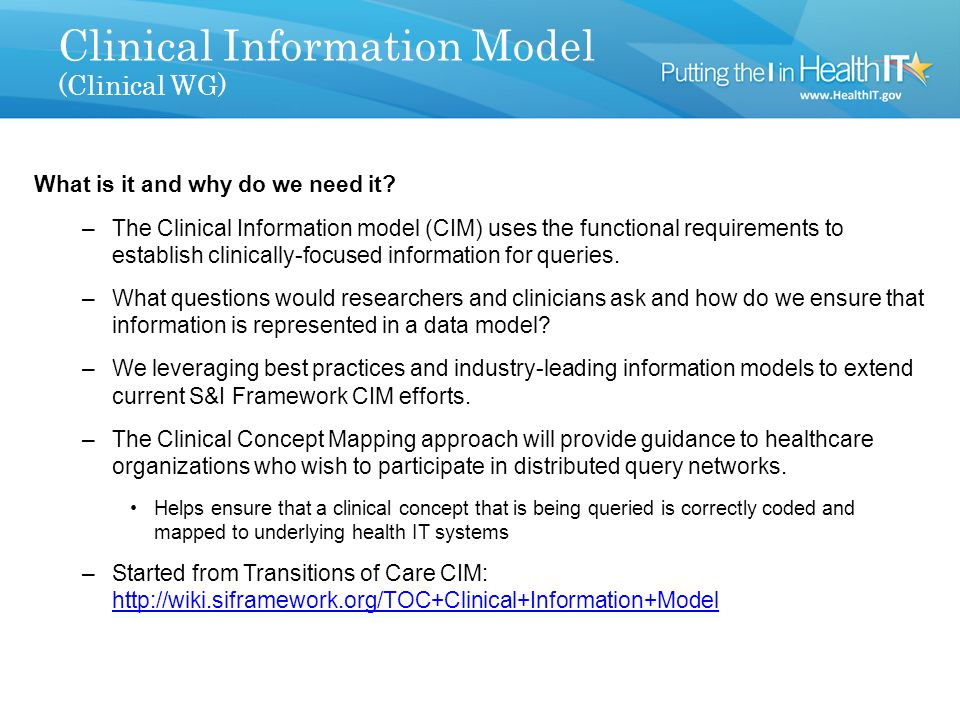 More In-Depth Information The following slides go into more detail about specific products of the Query Health Work Groups.