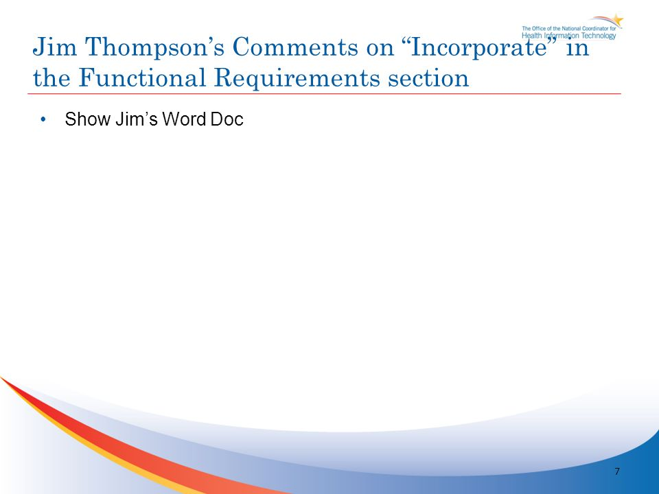 Show Jims Word Doc Jim Thompsons Comments on Incorporate in the Functional Requirements section 7