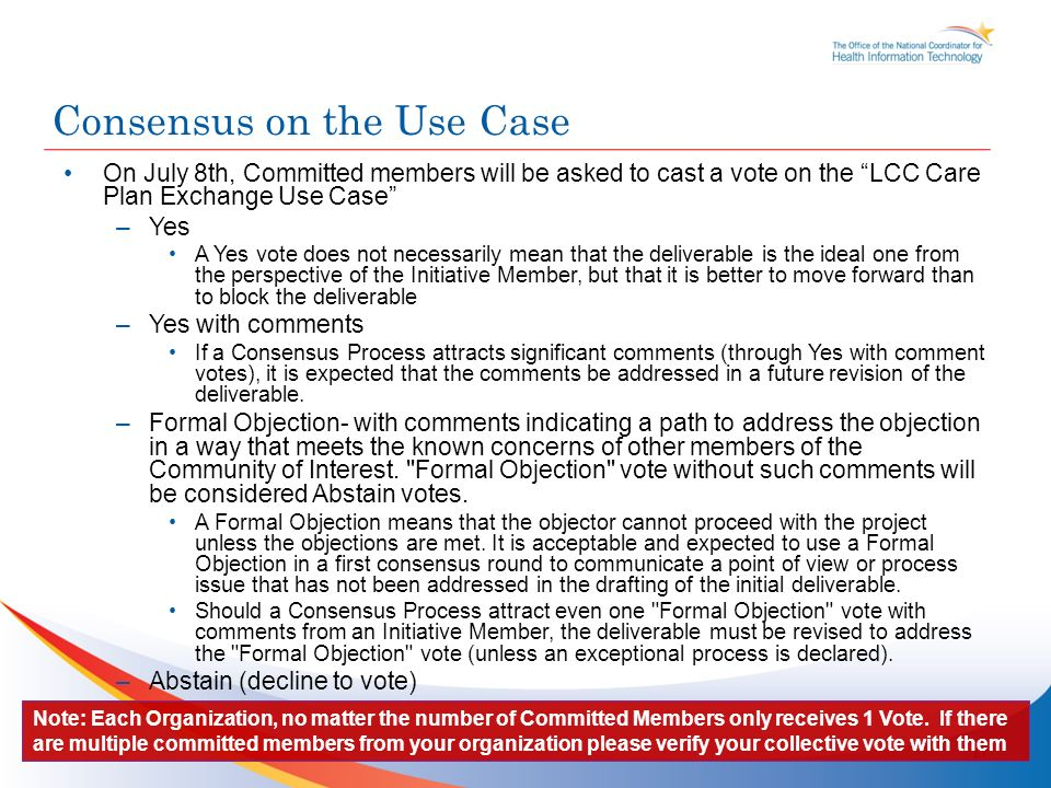 On July 8th, Committed members will be asked to cast a vote on the LCC Care Plan Exchange Use Case –Yes A Yes vote does not necessarily mean that the