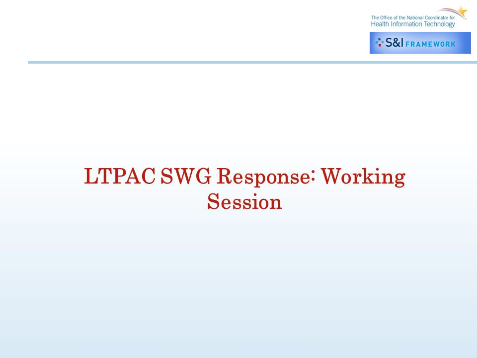 LTPAC SWG Response: Working Session