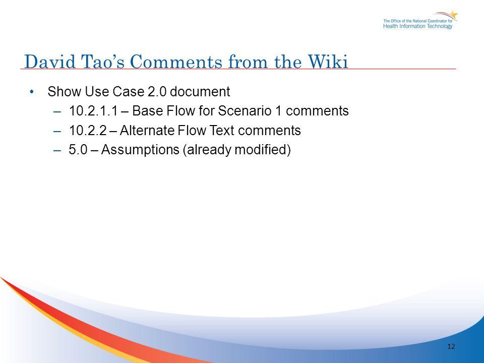 Show Use Case 2.0 document –10.2.1.1 – Base Flow for Scenario 1 comments –10.2.2 – Alternate Flow Text comments –5.0 – Assumptions (already modified)