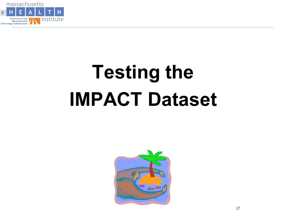 Testing the IMPACT Dataset 27